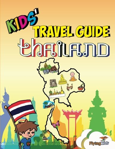 Kids' Travel Guide - Thailand: The fun way to discover Thailand-especially for kids (Kids' Travel Guide Series)
