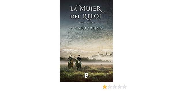 La mujer del reloj (Spanish Edition) - Kindle edition by Álvaro Arbina. Literature & Fiction Kindle eBooks @ Amazon.com.