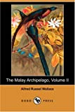 The Malay Archipelago, Alfred R. Wallace, 1406550744