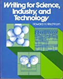 Writing for Science, Industry, and Technology, Hirschhorn, Howard H., 0442219059