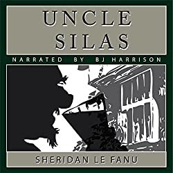 Uncle Silas [Classic Tales Edition]