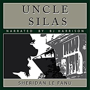 Uncle Silas [Classic Tales Edition] Audiobook