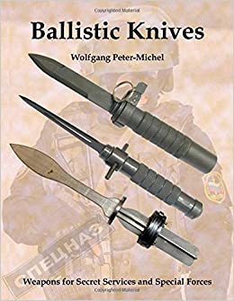 Book Ballistic Knives by Wolfgang Peter-Michel (2015-07-29)