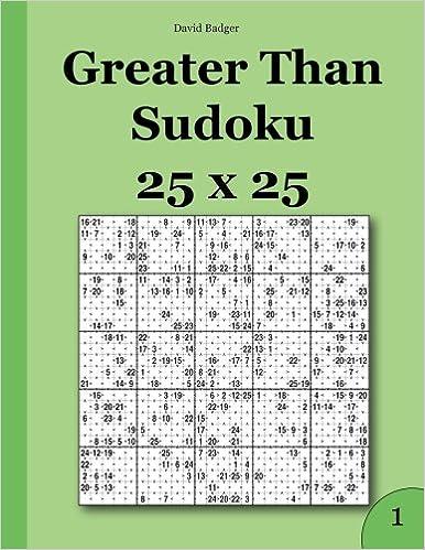 Greater Than Sudoku 25 x 25: David Badger: 9781503316645