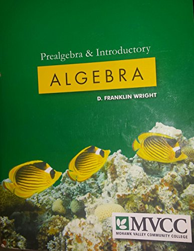 prealgebra & introductory ALGEBRA (MOHAWK VALLEY COMMUNITY COLLEGE)