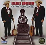 Choo Choo Coming by The Stanley Brothers (2004-04-06)