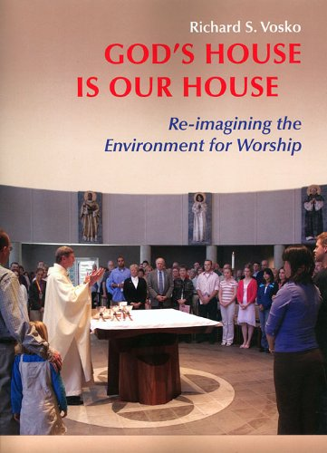 God's House is Our House: Re-imagining the Environment for Worship [Richard S. Vosko] (Tapa Blanda)