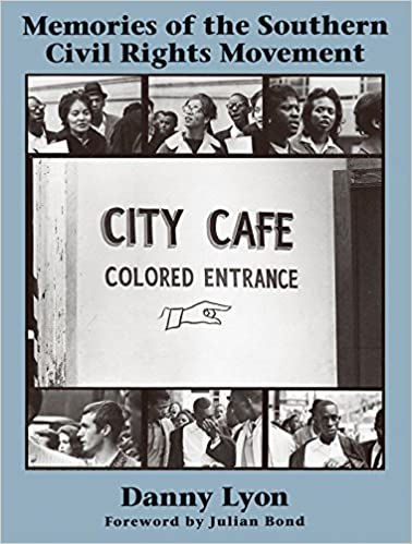 memories of the southern civil rights movement danny lyon  memories of the southern civil rights movement danny lyon 9781931885881 com books
