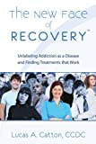 The New Face of Recovery, Lucas A. Catton, 145352634X