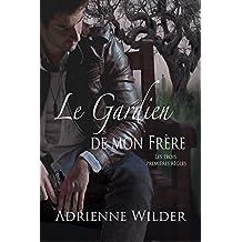 Le Gardien de Mon Frère: Les Trois Premières Règles (French Edition)