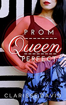 Prom Queen Perfect by [David, Clarisse]