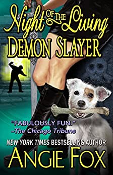 Night of the Living Demon Slayer (Biker Witches Mystery Book 7) by [Fox, Angie]