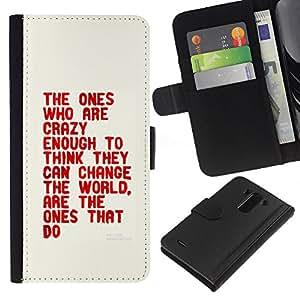 All Phone Most Case / Oferta Especial Cáscara Funda de cuero Monedero Cubierta de proteccion Caso / Wallet Case for LG G3 // Crazy Enough Think Change The World Quote