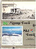 Stump Town to Ski Town: the story of Whitefish, Montana,