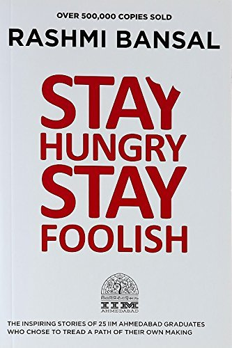 Stay Hungry Stay Foolish by Rashmi Bansal (2012-07-28) (Westland Shopping Mall)
