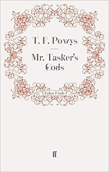 Mr. Tasker's Gods by T. F. Powys (2011-05-04)