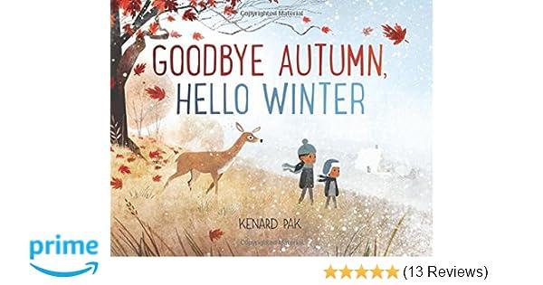 Amazon.com: Goodbye Autumn, Hello Winter (9781627794169): Kenard Pak: Books