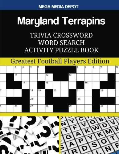 Read Online Maryland Terrapins Trivia Crossword Word Search Activity Puzzle Book: Greatest Football Players Edition PDF