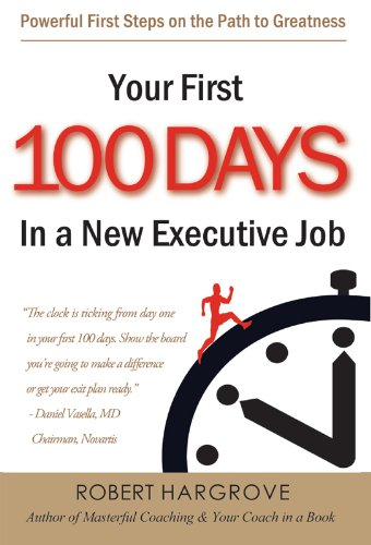 - Your First 100 Days in a New Executive Job