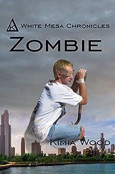 Zombie (White Mesa Chronicles Book 2) by [Wood, Kimia]