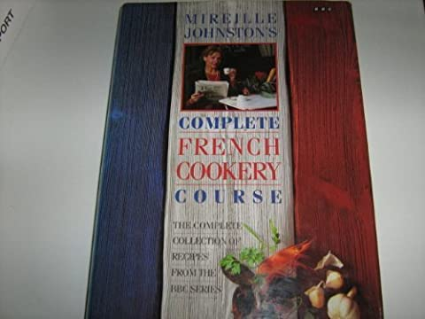 Mireille Johnston's Complete French Cookery Course (French Complete Course)