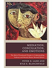 Mediation, Conciliation, and Emotions: The Role of Emotional Climate in Understanding Violence and Mental Illness, Revised Edition