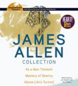 James Allen Collection: As a Man Thinketh, The Mastery of Destiny, Above Life's Turmoil (Inspirational Classics)