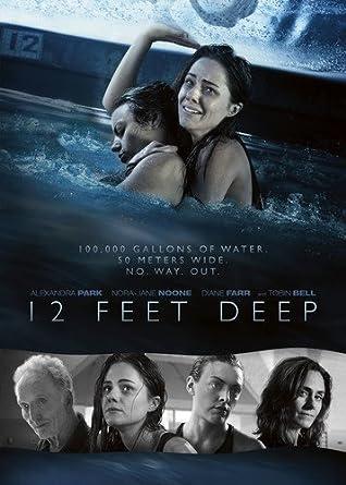 Amazon.com: 12 Feet Deep: Alexandra Park, Nora-Jane Noone, Diane Farr,  Tobin Bell, various: Movies & TV