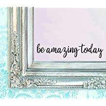 "BERRYZILLA Be Amazing Today DECAL 16"" X 3.5"" Quote Mirror Quotes Vinyl Wall Decals Walls Stickers Home Decor (Stickerciti Brand)"