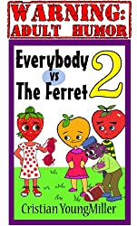Everybody vs The Ferret 2: Wrap Your Melons