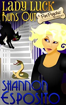 Lady Luck Runs Out (A Pet Psychic Mystery No. 2) by [Esposito, Shannon]