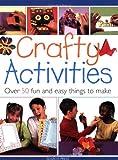 Crafty Activities, Michelle Powell, Judy Balchin, Clive Stevens, Tamsin Carter, 1844482502