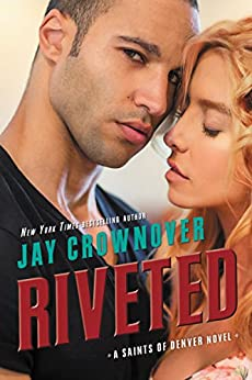 Riveted: A Saints of Denver Novel by [Crownover, Jay]