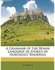 A Grammar of the Bemba Language as Spoken in Northeast Rhodesia