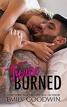 Twice Burned: Luke & Lexi (Love is Messy Book 2) by [Goodwin, Emily]