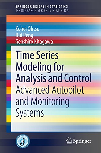Download Time Series Modeling for Analysis and Control: Advanced Autopilot and Monitoring Systems (SpringerBriefs in Statistics / JSS Research Series in Statistics) Pdf