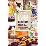 BIBLE LAROUSSE DES HUILES ESSENTIELLES (LA)