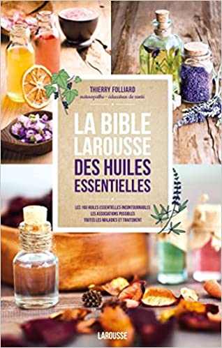 Bible Larousse Des Huiles Amazon Ca Thierry Folliard Books