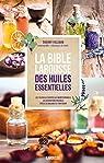 La bible Larousse des huiles essentielles par Folliard