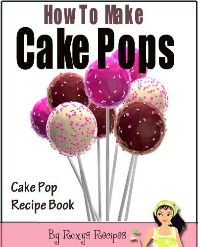 How To Make Cake Pops. Cake Pop Recipe Book