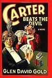 Carter Beats the Devil: A Novel