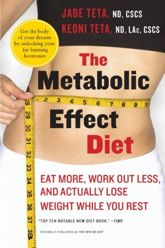 - The Metabolic Effect Diet: Eat More, Work Out Less, and Actually Lose Weight While You Rest