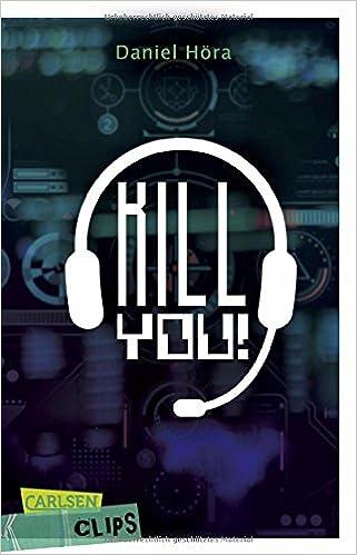 Carlsen Clips: Killyou!: Amazon.de: Daniel Höra: Bücher
