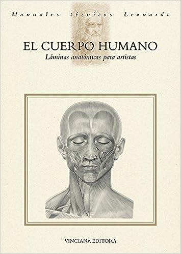 El Cuerpo humano. Láminas anatómicas para artistas. Ediz. illustrata ...