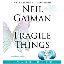Fragile Things Audiobook by Neil Gaiman Narrated by Neil Gaiman