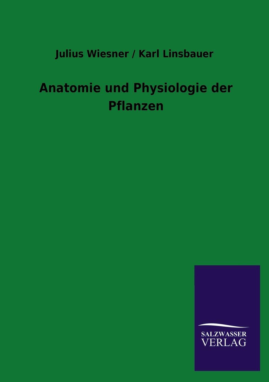 Anatomie und Physiologie der Pflanzen: Amazon.de: Julius Wiesner ...