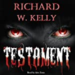 Testament | Richard W. Kelly