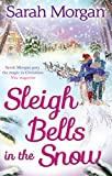 Front cover for the book Sleigh Bells in the Snow by Sarah Morgan