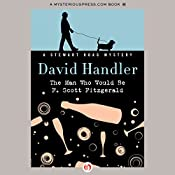 The Man Who Would Be F. Scott Fitzgerald: Stewart Hoag Mystery   David Handler