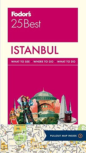 Fodor's Istanbul 25 Best (Full-color Travel Guide) (Best Istanbul Travel Guide)